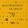 The Blues and Jives of Dr. Hepcat
